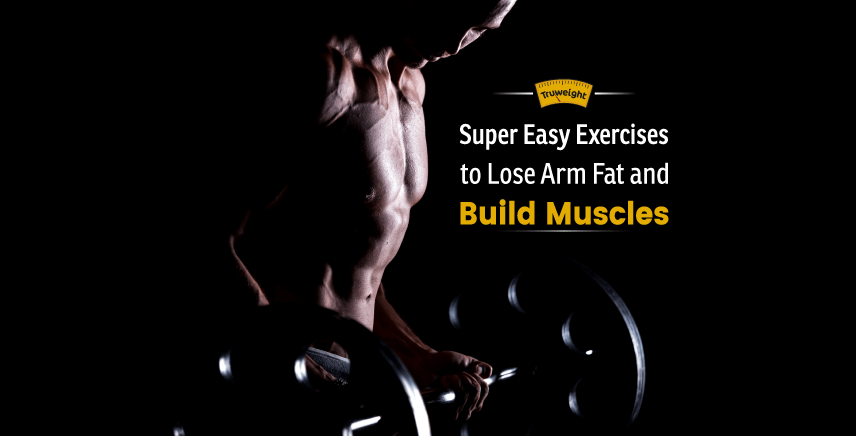 10 Super Easy Arm Exercises To Melt Arm Fat & Build Muscles